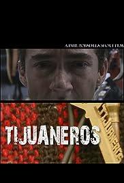 Tijuaneros Poster