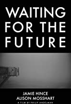 Waiting for the Future