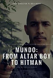 Mundo: From Altar Boy to Hitman (2018) - IMDb