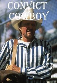 Primary photo for Convict Cowboy