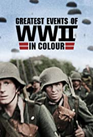 Greatest Events of WWII in Colour Poster - TV Show Forum, Cast, Reviews