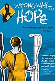 Wrong Way to Hope: A Story of Young Adults and Cancer Poster