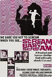 Scream Baby Scream(1969) Poster - Movie Forum, Cast, Reviews