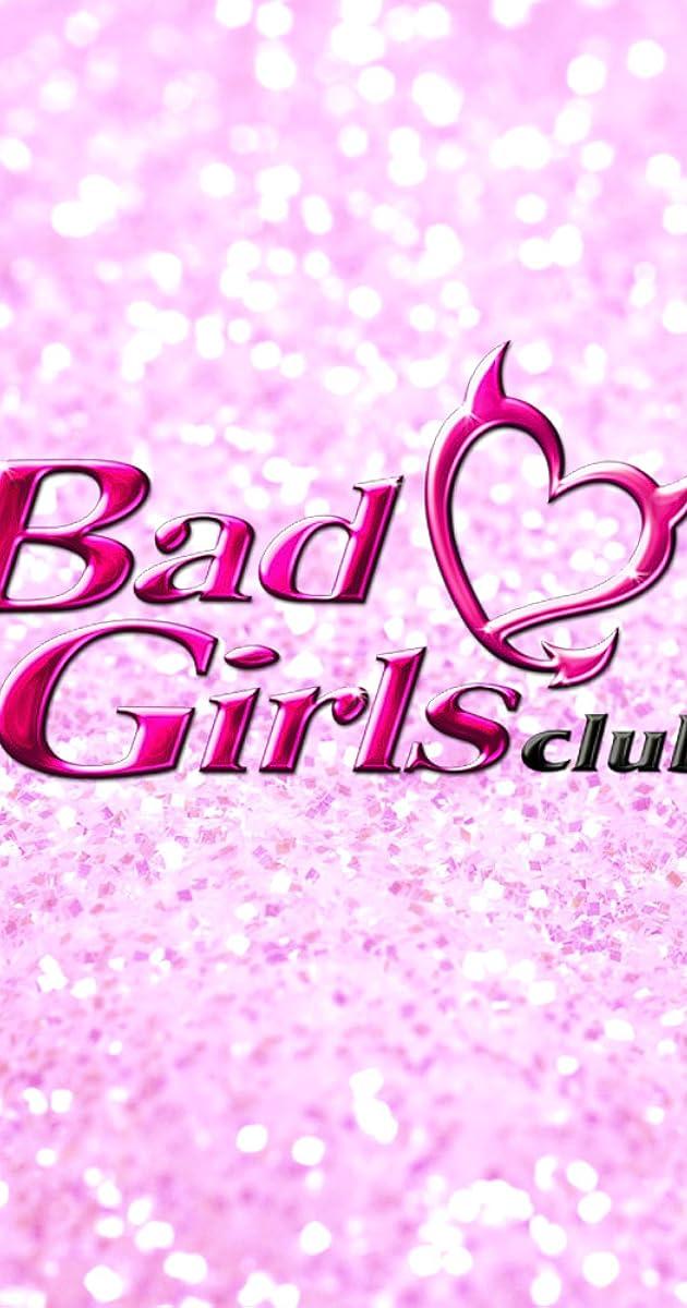 Bad Girls Club Tv Series 2006 Imdb