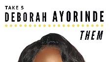 Take 5 With Deborah Ayorinde