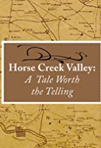 Horse Creek Valley: A Tale Worth the Telling