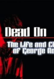 Dead On: The Life and Cinema of George A. Romero Poster