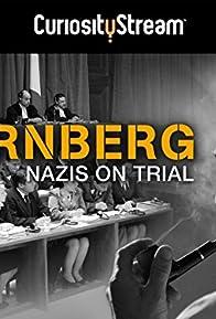 Primary photo for Nuremberg: Nazis on Trial
