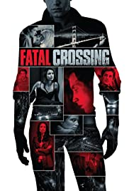 Fatal Crossing (2017) 1080p