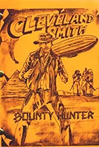 Primary photo for Cleveland Smith: Bounty Hunter
