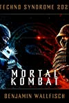 "Listen To ""Techno Syndrome 2021″ Track From Composer Benjamin Wallfisch's Mortal Kombat Score – Soundtrack Drops April 16"