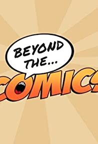 Primary photo for Beyond the Comics