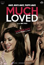 Much Loved (2015) Poster - Movie Forum, Cast, Reviews