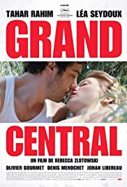 Grand Central (2013) Poster - Movie Forum, Cast, Reviews