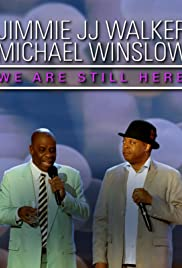 Jimmie JJ Walker & Michael Winslow: We Are Still Here Poster