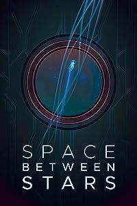 Movie downloads free 2018 Space Between Stars [720