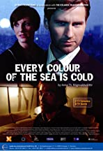 Every Colour of the Sea Is Cold