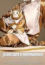 Jesus Was a Moonwalker: A Documentary Film