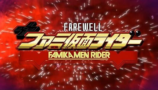 Movie series free download Farewell, FamiKamen Rider [HDRip]