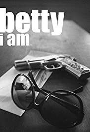 Betty I Am Poster