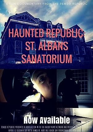 Haunted Republic: St. Albans Sanatorium