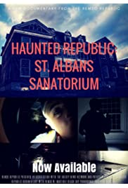 Haunted Republic: St. Albans Sanatorium
