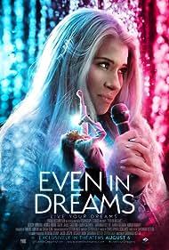 Monica Moore Smith in Even in Dreams (2021)