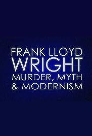 Frank Lloyd Wright: Murder, Myth & Modernism Poster