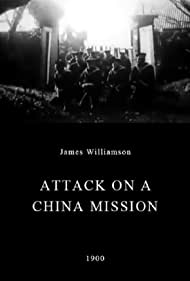 Attack on a China Mission (1903) Poster - Movie Forum, Cast, Reviews