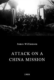 Attack on a China Mission (1900) Poster - Movie Forum, Cast, Reviews