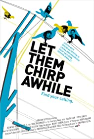 Let Them Chirp Awhile (2007)