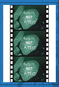 This Is Not a Test Poster - Movie Forum, Cast, Reviews