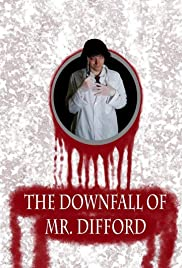 ##SITE## DOWNLOAD The Downfall of Mr. Difford (2015) ONLINE PUTLOCKER FREE
