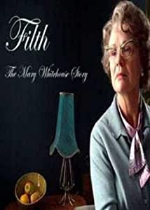 Filth: The Mary Whitehouse Story by Roger Michell