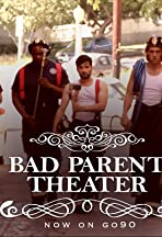 Bad Parent Theater