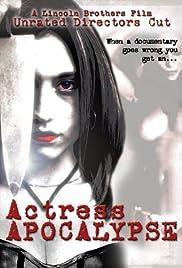Actress Apocalypse(2005) Poster - Movie Forum, Cast, Reviews