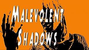Malevolent Shadows (2017)