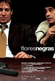 Flores negras (2009) Poster - Movie Forum, Cast, Reviews