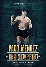 Paco Méndez, una vida en el ring