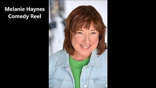 Melanie Haynes Comedy Reel