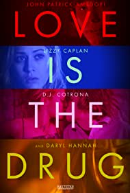 Love Is the Drug (2006)