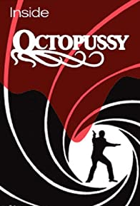 Primary photo for Inside 'Octopussy'