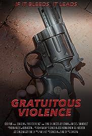 Gratuitous Violence Poster