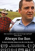 Always the Son...