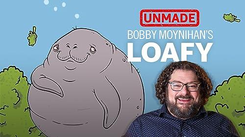 """Bobby Moynihan's """"Loafy"""""""