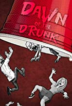 Dawn of the Drunk