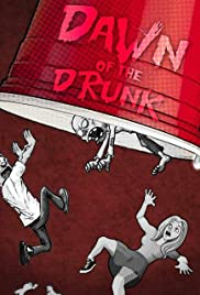 Dawn of the Drunk Poster