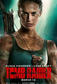 Tomb Raider (2018) Poster - Movie Forum, Cast, Reviews