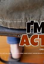 I'm an Actor