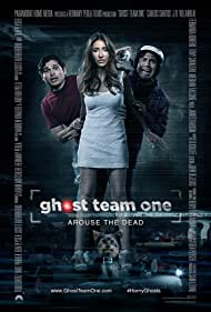 Ghost Team One (2013) Poster - Movie Forum, Cast, Reviews